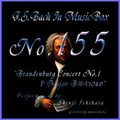 Play & Download Bach In Musical Box 155 / Brandenburg Concert No1 F Major Bwv1046 by Shinji Ishihara | Napster