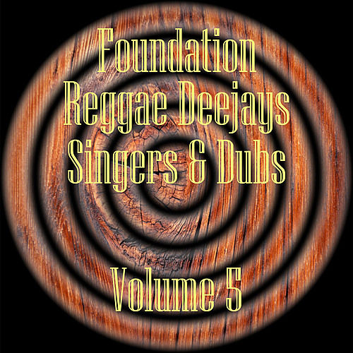 Play & Download Foundation Deejays Singers & Dubs Vol 5 by Various Artists | Napster