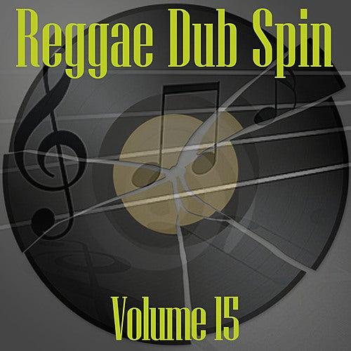 Reggae Dub Spin Vol 15 by Various Artists