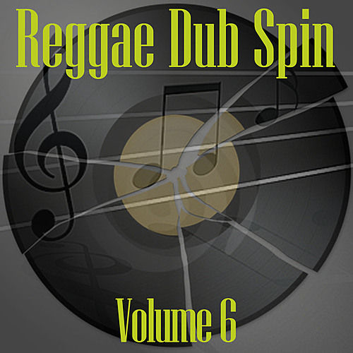 Reggae Dub Spin Vol 6 by Various Artists