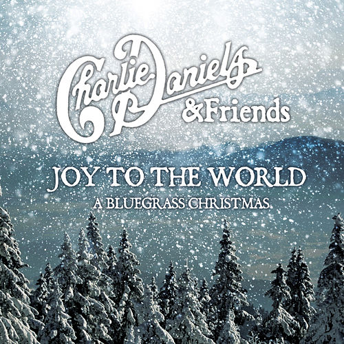 Joy To The World: A Bluegrass Christmas by Charlie Daniels