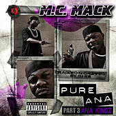 Play & Download Pure Ana Part 3: Ana Kingz (Dragged-N-Chopped) by M.C. Mack | Napster