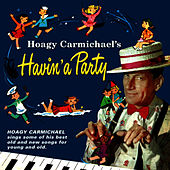 Hoagy Carmichael's Havin' a Party by Hoagy Carmichael