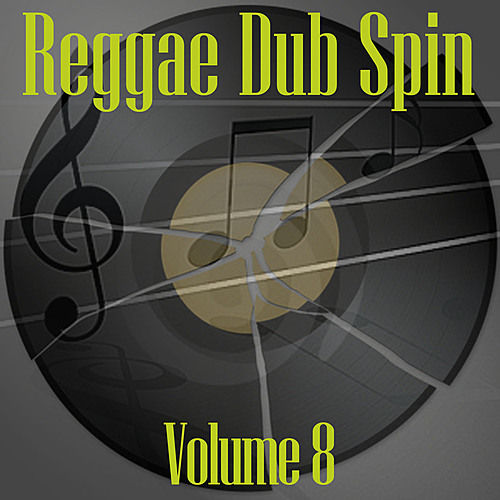 Reggae Dub Spin Vol 8 by Various Artists