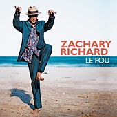 Play & Download Le Fou by Zachary Richard | Napster