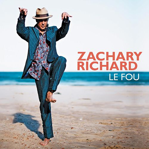Le Fou by Zachary Richard