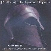 Perils of the Great Ulysses (feat. Katherine Hughes, Mark Agnor, Ben Wedge & Jill Kaeding) von Glenn Meade