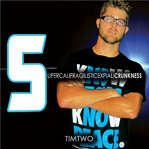 Play & Download Supercalifragilisticexpialicrunkness by Timtwo | Napster