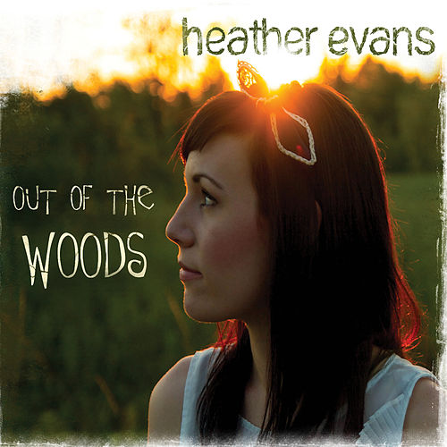 Out Of The Woods by Heather Evans