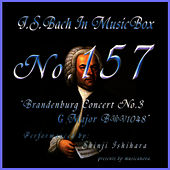 Play & Download Bach In Musical Box 157 / Brandenburg Concert No3 G Major Bwv1048 by Shinji Ishihara | Napster