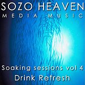 Play & Download Soaking Sessions, Vol 4: Drink Refresh by Sozo Heaven | Napster