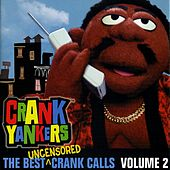 Play & Download The Best Uncensored Calls - Volume 2 by Crank Yankers | Napster