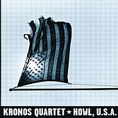 Play & Download Howl, U.s.a. by Kronos Quartet | Napster