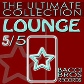 Play & Download LOUNGE - The Ultimate Collection 5/5 by Various Artists | Napster