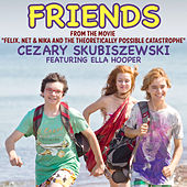 Play & Download Friends by Cezary Skubiszewski | Napster