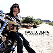 Right Where He Wants to Be by Paul Ludenia