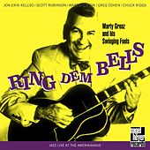 Ring Dem Bells (Extended) by Marty Grosz