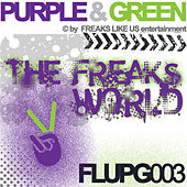 Play & Download Purple & Green The Freaks World by Various Artists | Napster