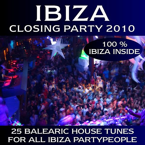Ibiza Closing Party 2010 by Various Artists