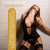 Erotic Affairs Vol. 4 - 25 Sexy Lounge Tracks For Erotic Moments von Various Artists