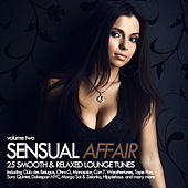 Sensual Affair Vol. 2 - 25 Smooth & Relaxed Lounge Tunes by Various Artists