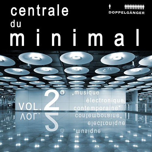 Centrale Du Minimal Vol. 2 by Various Artists