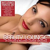 Beauty Lounge Vol. 1 - 25 Chilled & Relaxed Lounge Grooves by Various Artists