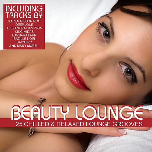 Play & Download Beauty Lounge Vol. 1 - 25 Chilled & Relaxed Lounge Grooves by Various Artists | Napster