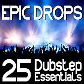 Epic Drops - 25 Dubstep Essentials by Chronic Crew
