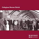 Play & Download Collegium Novum Zürich by Collegium Novum Zurich | Napster