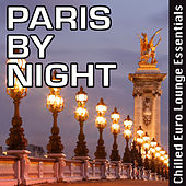 Paris By Night - Chilled Euro Lounge Essentials by Chronic Crew