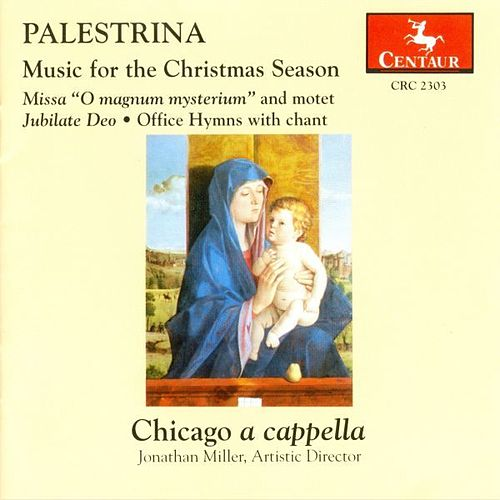 Play & Download Music For The Christmas Season: Chicago A Cappella by Giovanni da Palestrina | Napster