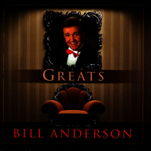 Play & Download Greats by Bill Anderson | Napster