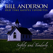 Play & Download Softly and Tenderly by Bill Anderson | Napster
