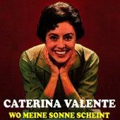 Play & Download Wo meine Sonne scheint by Caterina Valente | Napster