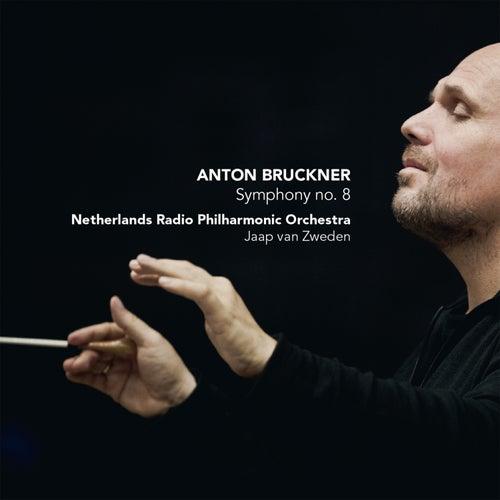 Bruckner: Symphony No. 8 by Jaap van Zweden