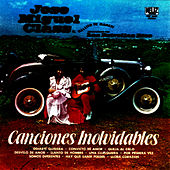 Play & Download Canciones Inolvidables by Jose Miguel Class | Napster