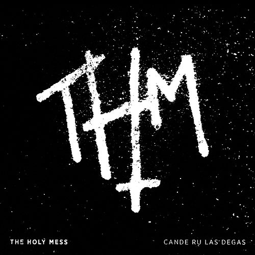 Play & Download Cande Ru Las Degas by The Holy Mess | Napster