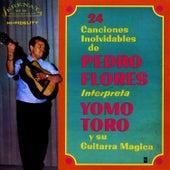 Play & Download Yomo Toro y Su Guitarra Magica (24 Canciones Involvidables de Pedro Flores) by Yomo Toro | Napster