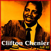 Get It by Clifton Chenier