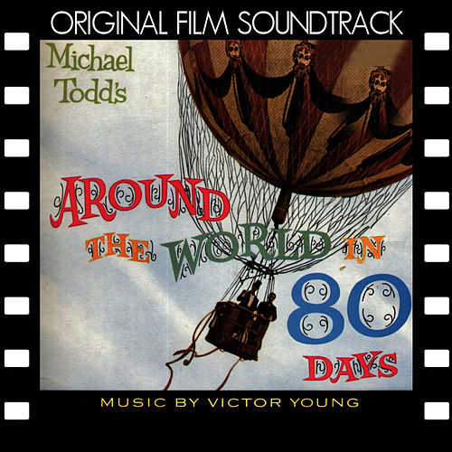 Play & Download Around the World in 80 Days (Original Film Soundtrack) by Victor Young | Napster
