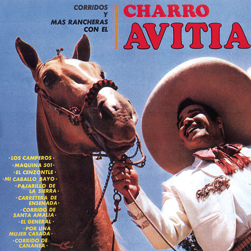 Play & Download Corridos y Rancheros by Francisco 'Charro' Avitia | Napster