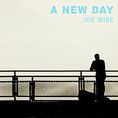 Play & Download A New Day by Joe Wise | Napster