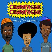 Play & Download Swine ? My Brother... by Champagne Champagne | Napster
