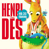 Play & Download Henri Dès en 25 chansons by Henri Dès | Napster
