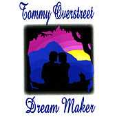 Dream Maker by Tommy Overstreet