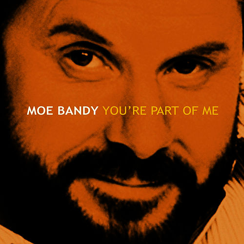 Play & Download You're Part of Me by Moe Bandy | Napster