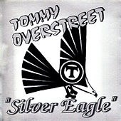 Play & Download Silver Eagle by Tommy Overstreet | Napster