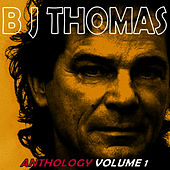 Anthology, Vol. 1 by B.J. Thomas