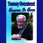 Play & Download Heaven Is Here by Tommy Overstreet | Napster